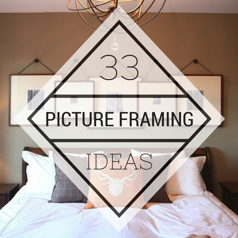 33 Stunning Picture Framing Ideas Your Home Is Crying Out For ...